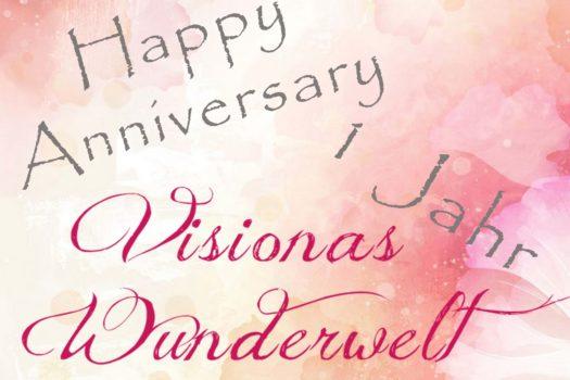 Happy Anniversary – 1 Jahr visionas Wunderwelt