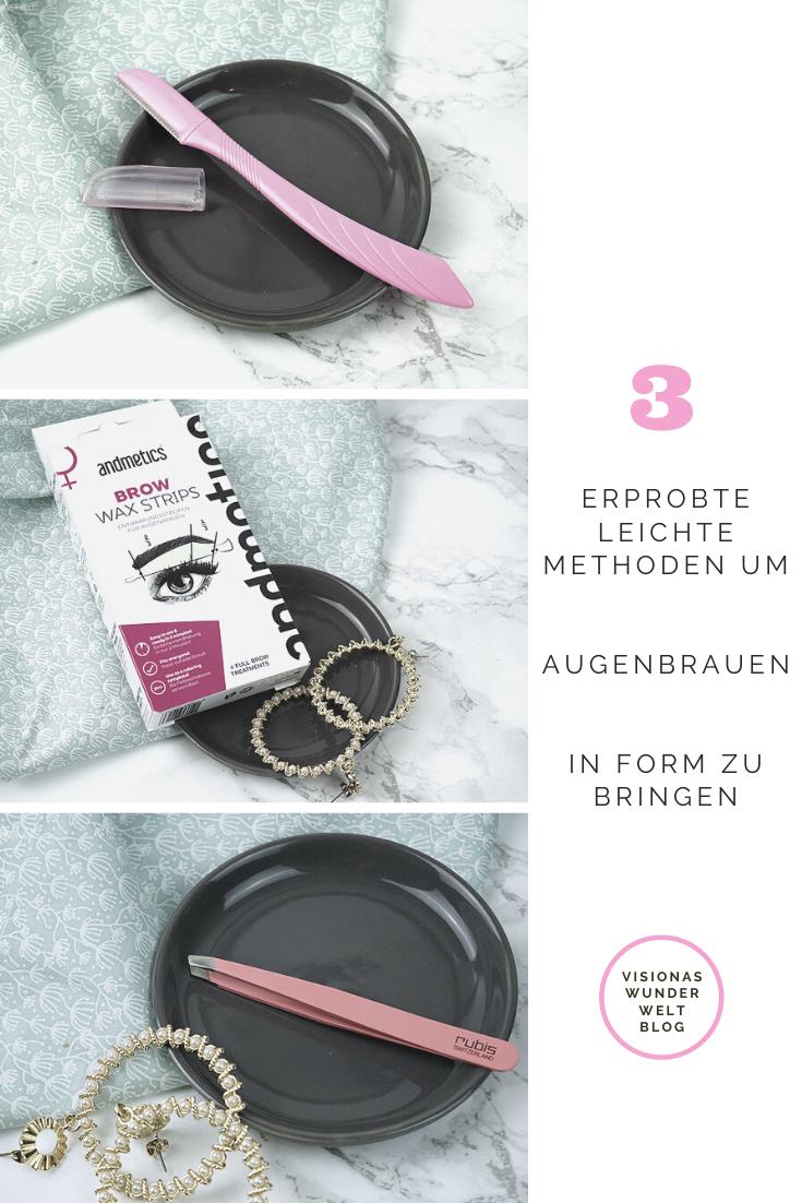 3 erprobte leichte Methoden um Augenbrauen in Form zu bringen